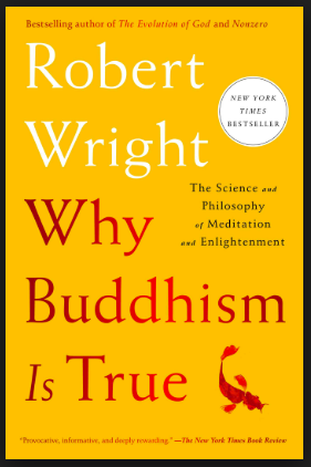 Wright, Robert_Why Buddhism is True