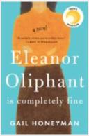 Honeyman, Gail_Eleanor Oliphant is Completely Fine